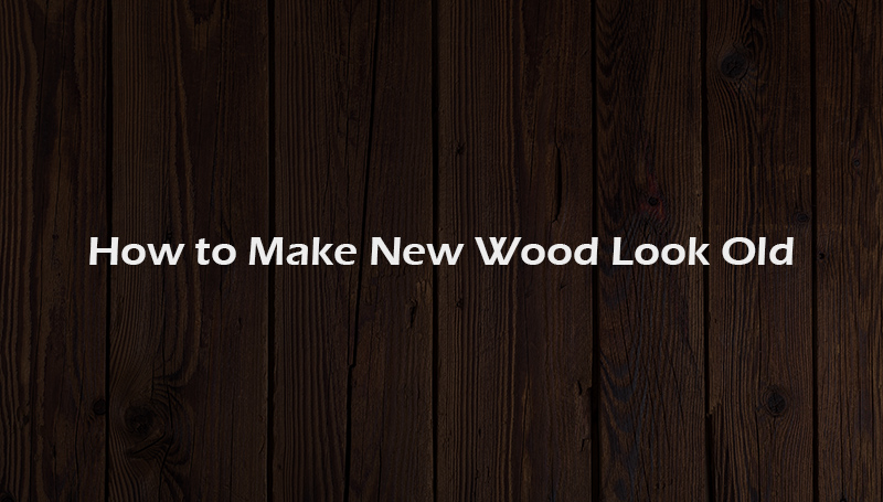 new-wood-look-old